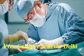 Free Surgery Scheme Delhi