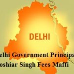 Delhi Government Principal Hoshiar Singh Fees Maffi Scheme