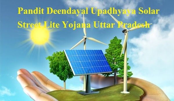 Pandit Deendayal Upadhyaya Solar Street Lite Yojana Uttar Pradesh