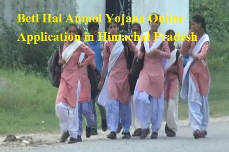 Beti Hai Anmol Yojana Online Application in Himachal Pradesh