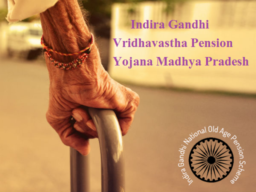 Indira Gandhi Vridhavastha Pension Yojana Madhya Pradesh