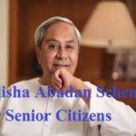 Odisha Abadan Scheme for Senior Citizens | ओडिशा अबादन वरिष्ठ नागरिक योजना