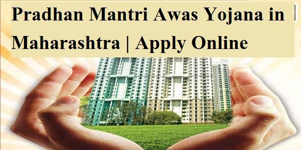 Pradhan Mantri Awas Yojana in Maharashtra | Apply Online