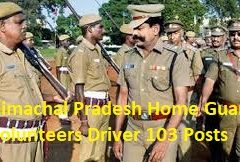 Himachal Pradesh Home Guard volunteers Driver 103 Posts