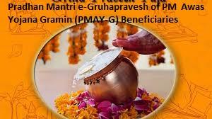 Pradhan Mantri e-Gruhapravesh of PM Awas Yojana Gramin (PMAY-G) Beneficiaries in Gujarat
