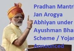 Pradhan Mantri Jan Arogya Abhiyan under Ayushman Bharat Scheme