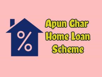 Assam Apun Ghar Home Loan Scheme